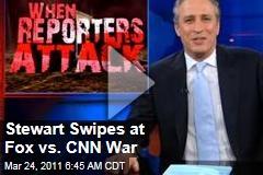 Jon Stewart Swings at Fox vs. CNN War