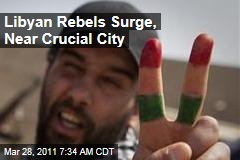 Sirte: Libyan Rebels Surge, Near Crucial City