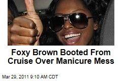 Foxy Brown Booted From Cruise Over Manicure Meltdown