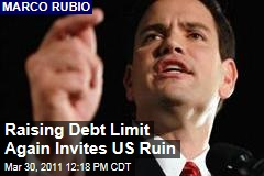 Marco Rubio: I Won't Vote to Raise the Debt Limit, Unless We Get Fundamental Reform