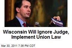 Wisconsin Will Ignore Judge, Implement Union Law