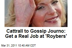 Kim Cattrall to Gossip Reporter: Get a 'Respectable' Job at 'Roybers'