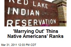 'Marrying Out' Thins Native Americans' Ranks