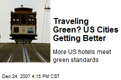 Traveling Green? US Cities Getting Better