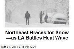 Northeast Braces for Snow —as LA Battles Heat Wave