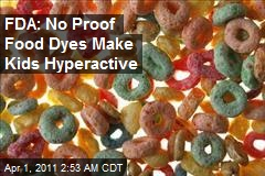 FDA Panel: No Proof Food Dyes Cause Child Hyperactivity