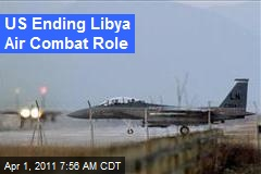 US Ending Libya Air Combat Role