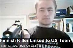 Finnish Killer Linked to US Teen