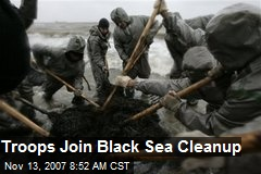 Troops Join Black Sea Cleanup