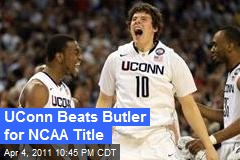 UConn Beats Butler for NCAA Title