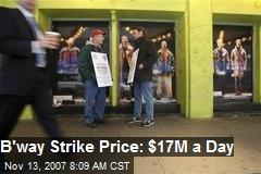 B'way Strike Price: $17M a Day