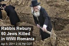 Rabbis Rebury 60 Jews Killed in WWII Romania
