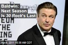Alec Baldwin: '30 Rock' Ends Next Season