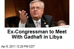 Former Congressman Curt Weldon Arrives in Libya to Meet With Moammar Gadhafi