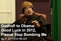 Libya's Moamma Gadhafi Writes Letter to Barack Obama, Wishes Him Luck, Pleads for End to No-Fly Zone