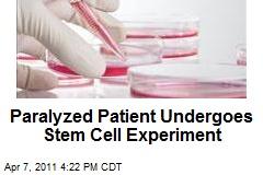Paralyzed Patient Undergoes Stem Cell Experiment