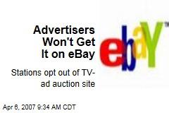 Advertisers Won't Get It on eBay