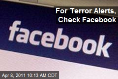 For Terror Alerts, Check Facebook