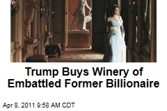 Donald Trump Buys Winery of Embattled Former Billionaire Patricia Kluge