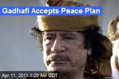 Gadhafi Accepts Peace Plan