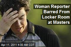 Woman Reporter Barred From Locker Room at Masters
