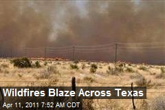 Wildfires Blaze Across Texas