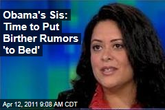 President Obama's Half-Sister Maya Soetero-Ng: Time to Put Birther Rumors 'to Bed'