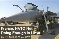 France: NATO Not Doing Enough in Libya