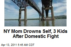 NY Mom Drowns Self, 3 Kids After Domestic Fight