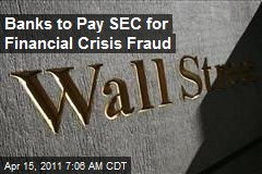 Banks to Pay SEC for Financial Crisis Fraud