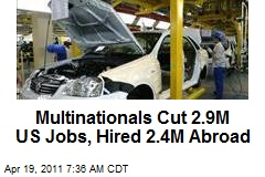 Multinationals Cut 2.9M US Jobs, Hired 2.4M Abroad