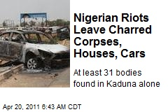 Nigerian Riots Leave Charred Corpses, Houses, Cars