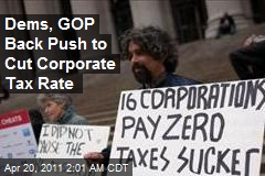 Dems, GOP Back Push to Cut Corporate Tax Rate