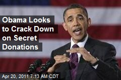 Obama Looks to Crack Down on Secret Donations