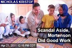 Nicholas Kristof: 'Three Cups of Tea' Author Greg Mortenson Did Good Work Despite Scandal