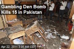 Gambling Den Bomb Kills 15 in Pakistan