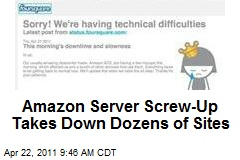 Amazon Server Screw-Up Takes Down Dozens of Sites