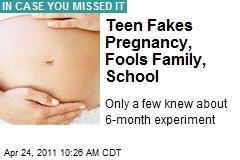 Teen Fakes Pregnancy, Fools Family, School