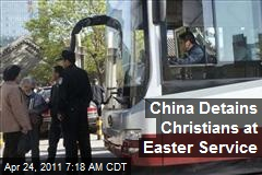 China Detains Christians at Easter Service