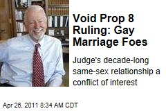Proposition 8 Ruling Must Be Set Aside Due to Judge Vaughn Walker's Same-Sex Relationship, Gay Marriage Foes Argue