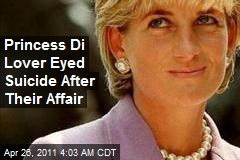 Princess Di Lover Eyed Suicide After Their Affair