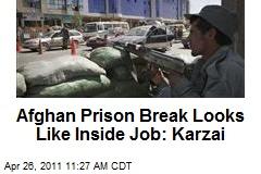 Afghan Prison Break Looks Like Inside Job: Karzai