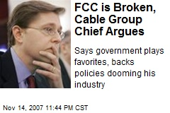 FCC is Broken, Cable Group Chief Argues