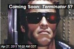 Terminator 5, Starring Arnold Schwarzenegger? Maybe