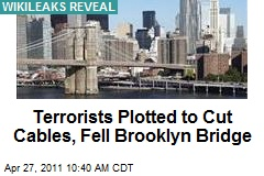 Terrorists Plotted to Cut Cables, Fell Brooklyn Bridge