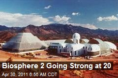 Biosphere 2 Going Strong at 20