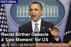 Racist Birther Debacle a 'Low Moment' for US