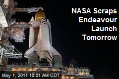 NASA Scraps Endeavour Launch Tomorrow