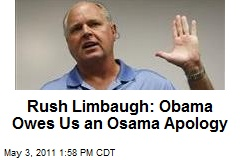 Rush Limbaugh: Obama Owes Us an Osama Apology