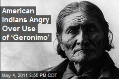 American Indians Angry Over Use of 'Geronimo'